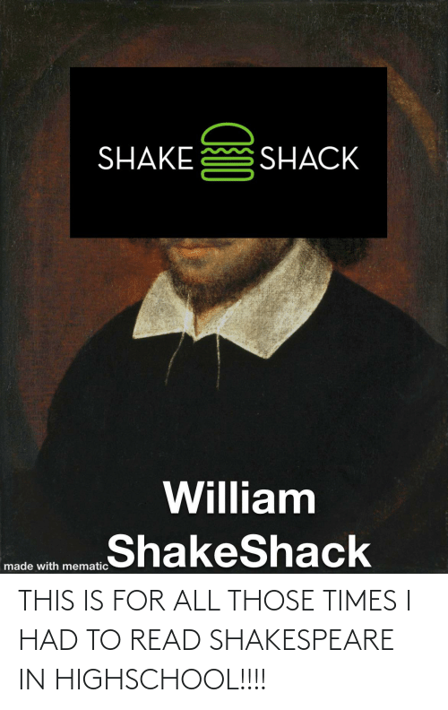 Shakespeare: THIS IS FOR ALL THOSE TIMES I HAD TO READ SHAKESPEARE IN HIGHSCHOOL!!!!