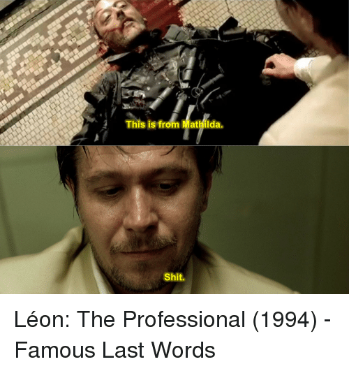 The Last Word 2017 Movie Quotes: This Is From Mathilda Shit Léon The Professional 1994