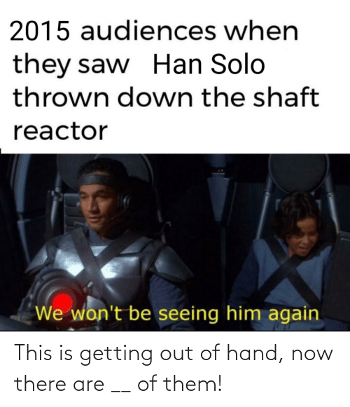 Getting Out: This is getting out of hand, now there are __ of them!
