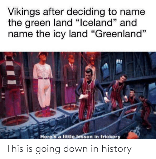 going down: This is going down in history