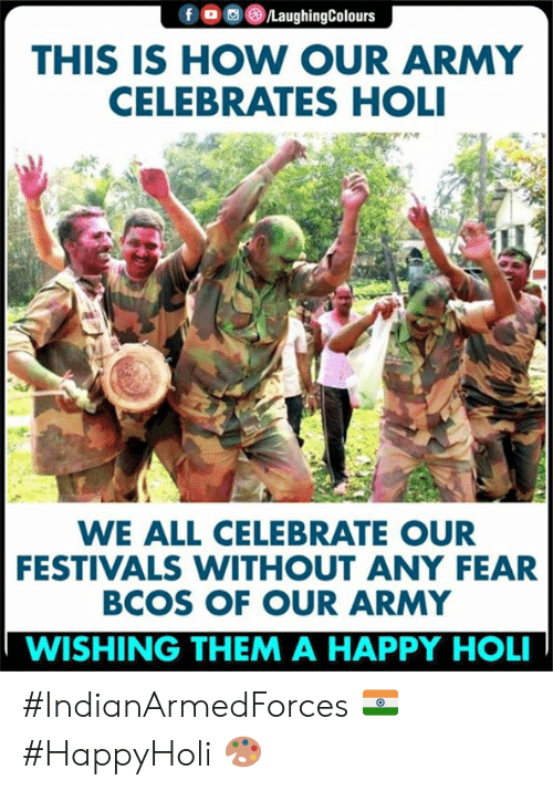 holi: THIS IS HOW OUR ARMY  CELEBRATES HOLI  WE ALL CELEBRATE OUR  FESTIVALS WITHOUT ANY FEAR  BCOS OF OUR ARMY  WISHING THEM A HAPPY HOL #IndianArmedForces 🇮🇳 #HappyHoli 🎨