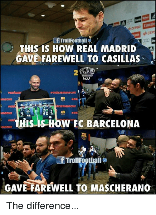FC Barcelona: THIS IS HOW REAL MADRID  GAVE FAREWELL TO CASILLAS  2  #GRACIEy  MASCHE  IE  #GR  THIS-IS-HOW FC BARCELONA  MASCHE  TrollFootballo  GAVE FAREWELL TO MASCHERANO The difference...