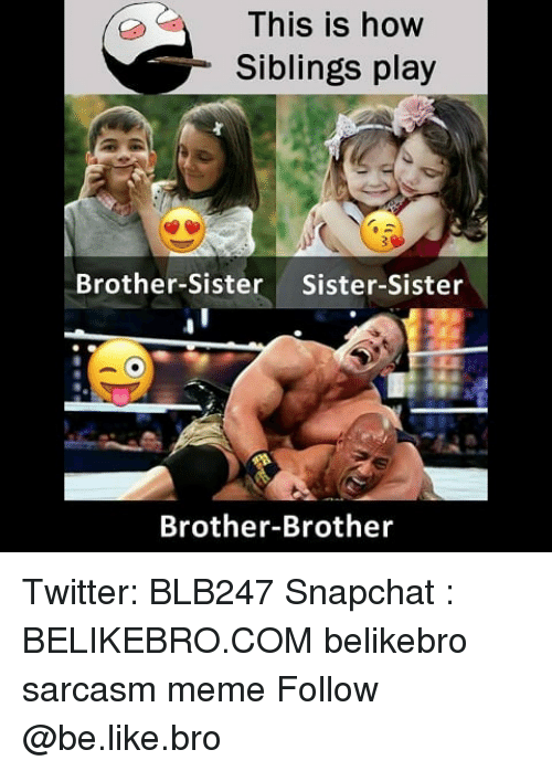 status related to brother and sister relationship snapchat