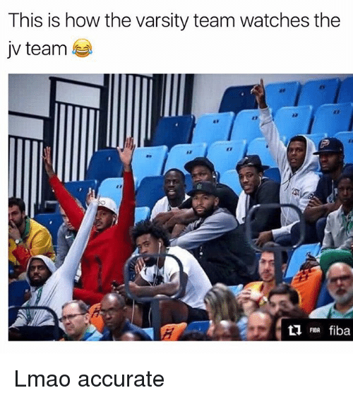Funny, Lmao, and Watches: This is how the varsity team watches the  jv team  at  2  FIBA Lmao accurate