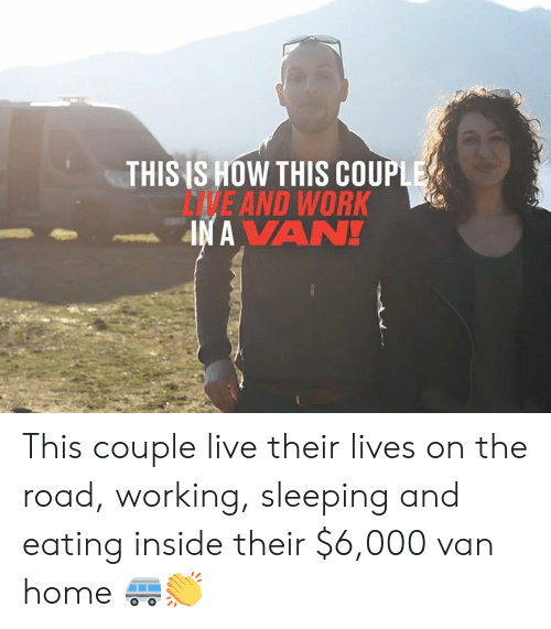 On the Road: THIS IS HOW THIS COUPLE  DVE AND WORK  IN A VAN! This couple live their lives on the road, working, sleeping and eating inside their $6,000 van home 🚐👏