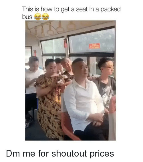 How To, How, and Bus: This is how to get a seat In a packed  bus Dm me for shoutout prices