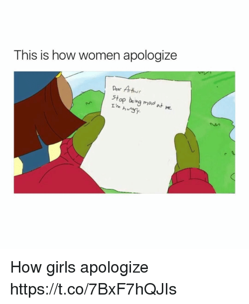 Arthur, Funny, and Girls: This is how women apologize  Pear Arthur  Stop being mad at me. How girls apologize https://t.co/7BxF7hQJIs