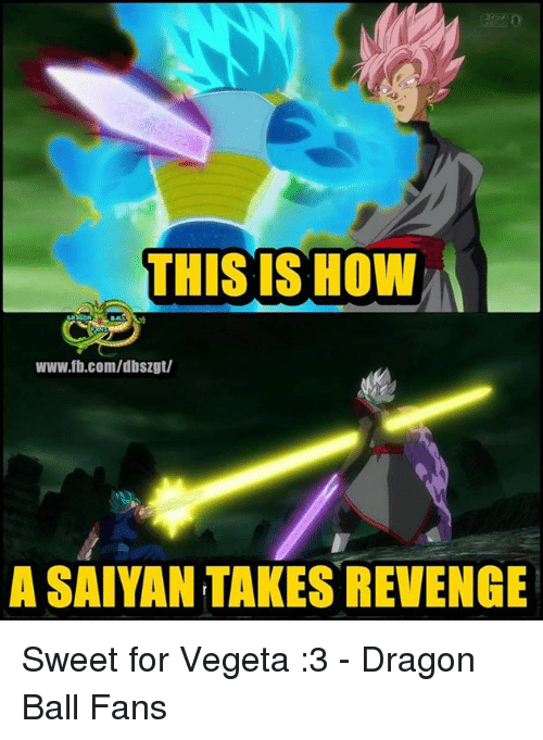 Fanli: THIS IS HOW  www.fb.com/dbsZgt/  A SAIYANTAKES REVENGE Sweet for Vegeta  :3    - Dragon Ball Fans
