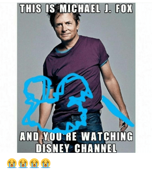 Disney, Memes, and Michael J. Fox: THIS IS MICHAEL J FOX  AND YOURE WATCHING  DISNEY CHANNEL 😭😭😭😭