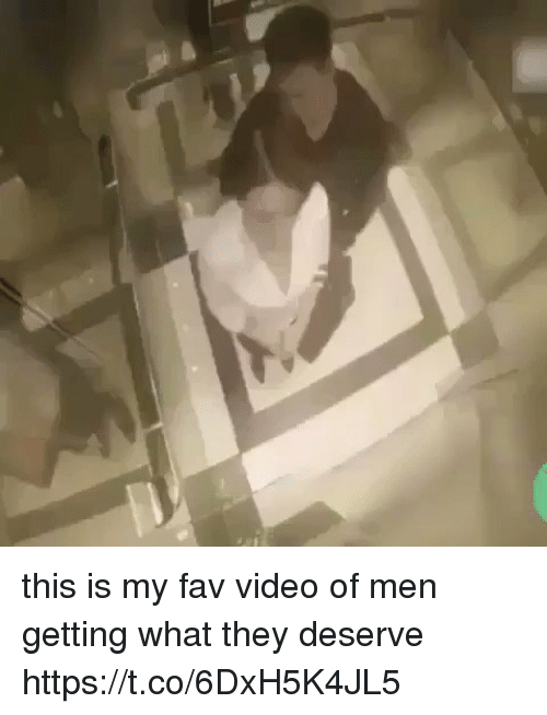Video, Relatable, and They: this is my fav video of men getting what they deserve https://t.co/6DxH5K4JL5