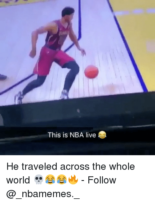 Memes, Nba, and Live: This is NBA live He traveled across the whole world 💀😂😂🔥 - Follow @_nbamemes._