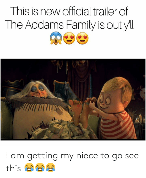 the addams family: This is new official trailer of  The Addams Family is out yll I am getting my niece to go see this 😂😂😂