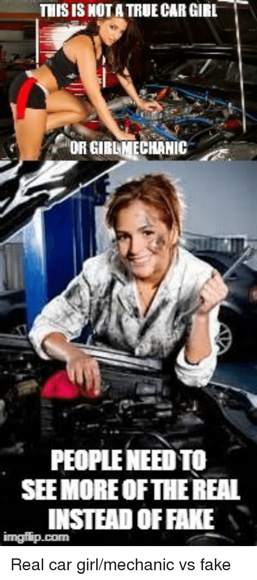 this is nota true car girl or girlmechanic people need 30244827 🅱 25 best memes about car girl car girl memes