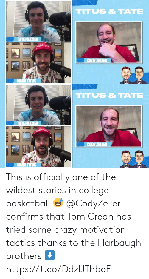 motivation: This is officially one of the wildest stories in college basketball 😅  @CodyZeller confirms that Tom Crean has tried some crazy motivation tactics thanks to the Harbaugh brothers ⬇️ https://t.co/DdzlJThboF