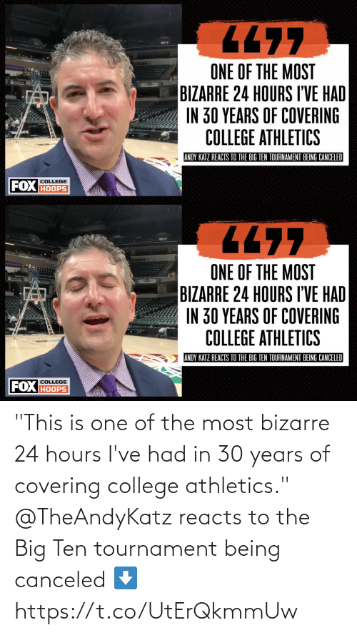 "Athletics: ""This is one of the most bizarre 24 hours I've had in 30 years of covering college athletics.""   @TheAndyKatz reacts to the Big Ten tournament being canceled ⬇️ https://t.co/UtErQkmmUw"