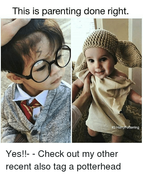 Parenting Done Right: This is parenting done right.  G.HanryPotterring Yes!!- - Check out my other recent also tag a potterhead