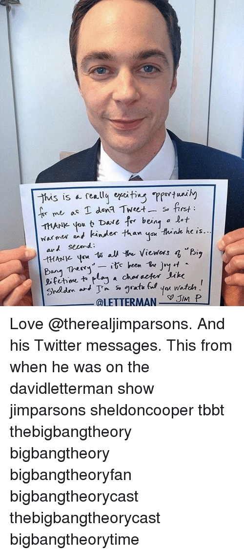 """Jay, Lay's, and Memes: This is really efiting  me as T dona Tweet s. first  HANle you t Dave for being a lot  warmer and kinder than Think he is.  A second  """"Big  HANK. you 1A au the viewers  Bang Thery  it been  The  Jay  eifihme lay a chal deter Juke  Shedm an  @LETTERMAN  JIM P Love @therealjimparsons. And his Twitter messages. This from when he was on the davidletterman show jimparsons sheldoncooper tbbt thebigbangtheory bigbangtheory bigbangtheoryfan bigbangtheorycast thebigbangtheorycast bigbangtheorytime"""