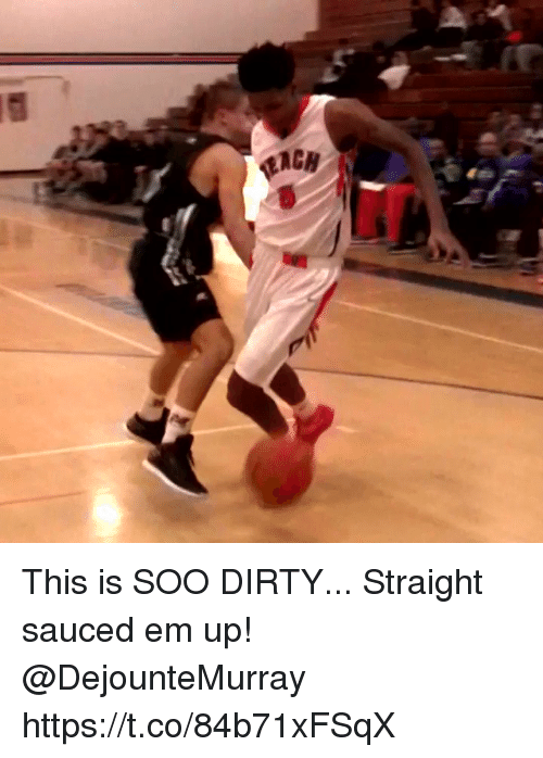 Sauced: This is SOO DIRTY... Straight sauced em up! @DejounteMurray https://t.co/84b71xFSqX