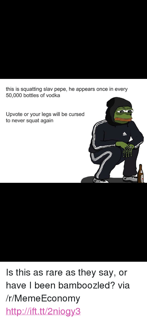 """Squatting Slav: this is squatting slav pepe, he appears once in every  50,000 bottles of vodka  Upvote or your legs will be cursed  to never squat again <p>Is this as rare as they say, or have I been bamboozled? via /r/MemeEconomy <a href=""""http://ift.tt/2niogy3"""">http://ift.tt/2niogy3</a></p>"""