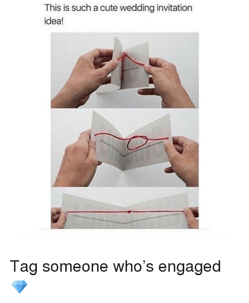 Cute, Memes, and Tag Someone: This is such a cute wedding invitation  idea! Tag someone who's engaged 💎