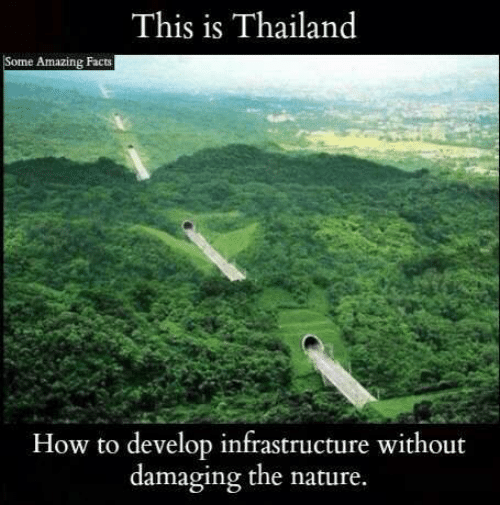 amazing facts: This is Thailand  Some Amazing Facts  How to develop infrastructure without  damaging the nature.