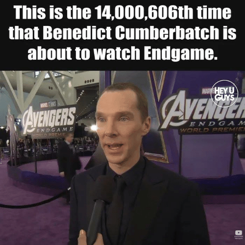 Benedict Cumberbatch: This is the 14,000,606th time  that Benedict Cumberbatch is  about to watch Endgame.  ENDERS  E ND GA M E