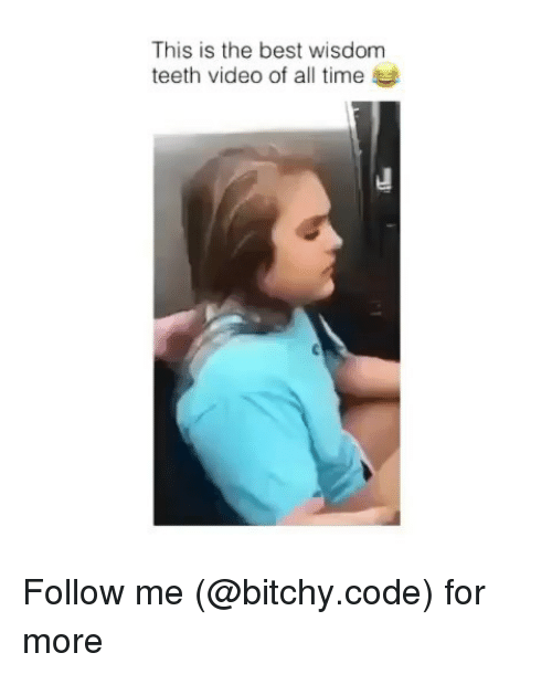 wisdom teeth: This is the best wisdom  teeth video of all time Follow me (@bitchy.code) for more