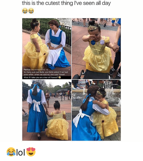 "Memes, France, and 🤖: this is the cutest thing I've seen all day  Patricia  ORlovelovelove343.1d  So Daisy just met Belle, and Belle asked if we had  plans after, when we said no, she said ""Great  What if I take you on a tour of France? 😂lol😍"