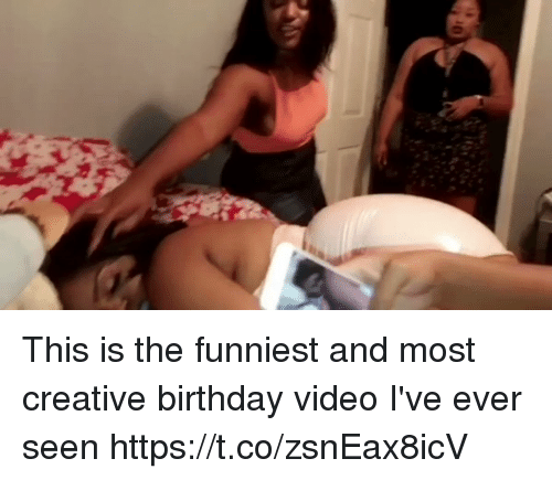Birthday, Blackpeopletwitter, and Video: This is the funniest and most creative birthday video I've ever seen https://t.co/zsnEax8icV
