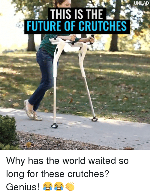 crutch: THIS IS THE  FUTURE OF CRUTCHES Why has the world waited so long for these crutches? Genius! 😂😂👏