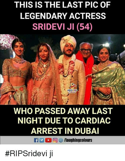 sridevi: THIS IS THE LAST PIC OF  LEGENDARY ACTRESS  SRIDEVI JI (54)  WHO PASSED AWAY LAST  NIGHT DUE TO CARDIAC  ARREST IN DUBAI #RIPSridevi ji