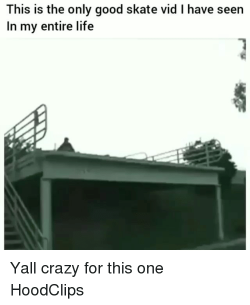 Crazy, Funny, and Life: This is the only good skate vid I have seen  In my entire life Yall crazy for this one HoodClips