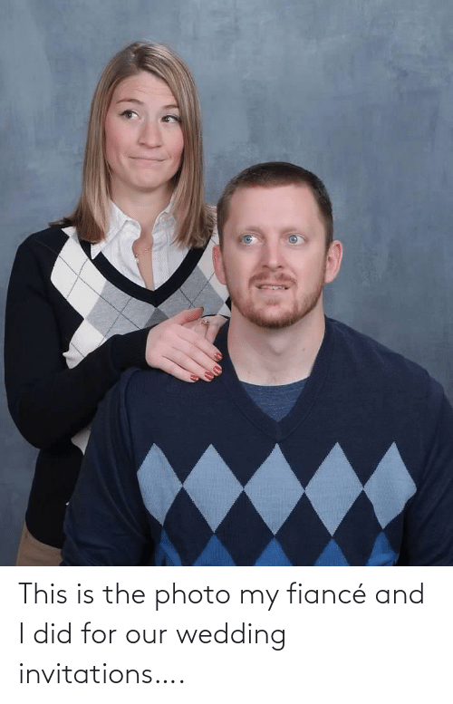 invitations: This is the photo my fiancé and I did for our wedding invitations….