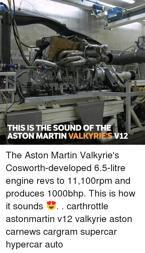 v12: THIS IS THE SOUND OF THE  ASTON MARTIN VALKYRIE'S V12 The Aston Martin Valkyrie's Cosworth-developed 6.5-litre engine revs to 11,100rpm and produces 1000bhp. This is how it sounds 😍. . carthrottle astonmartin v12 valkyrie aston carnews cargram supercar hypercar auto