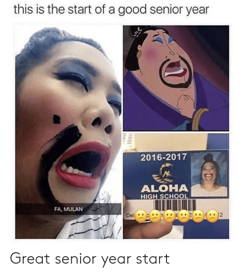 Mulan: this is the start of a good senior year  2016-2017  ALOHA  HIGH SCHOOL  FA, MULAN Great senior year start
