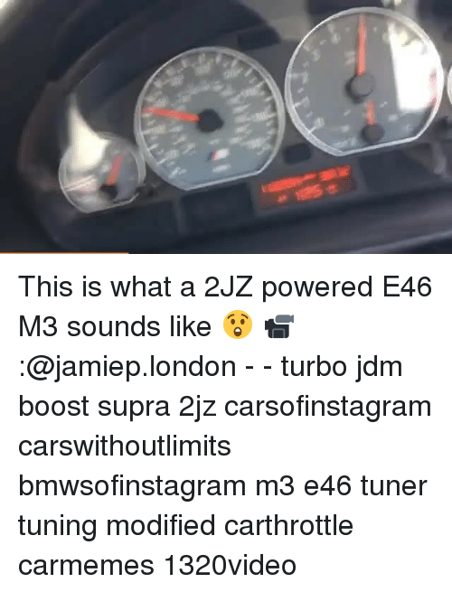 supra: This is what a 2JZ powered E46 M3 sounds like 😲 📹:@jamiep.london - - turbo jdm boost supra 2jz carsofinstagram carswithoutlimits bmwsofinstagram m3 e46 tuner tuning modified carthrottle carmemes 1320video