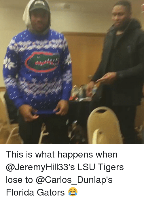 lsu tigers: This is what happens when @JeremyHill33's LSU Tigers lose to @Carlos_Dunlap's Florida Gators 😂