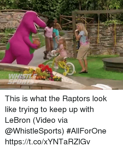 Sports, Lebron, and Video: This is what the Raptors look like trying to keep up with LeBron  (Video via @WhistleSports) #AllForOne https://t.co/xYNTaRZlGv
