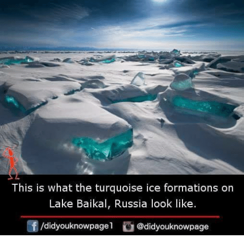 Memes, Russia, and 🤖: This is what the turquoise ice formations on  Lake Baikal, Russia look like.  /didyouknowpagel @didyouknowpage