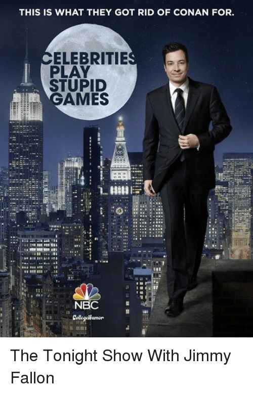 The Tonight Show with Jimmy Fallon: THIS IS WHAT THEY GOT RID OF CONAN FOR  ELEBRITIE  PLAY  STUPID  GAMES  NBC  Collegeumor The Tonight Show With Jimmy Fallon