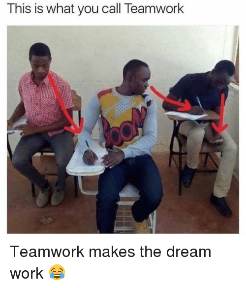 teamwork: This is what you call Teamwork Teamwork makes the dream work 😂