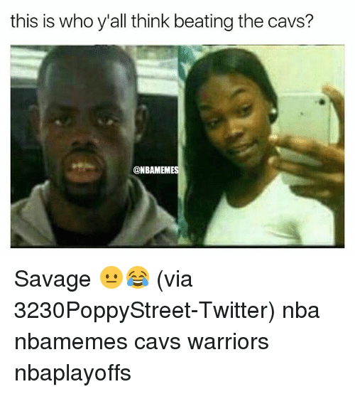 Basketball, Cavs, and Nba: this is who y'all think beating the cavs?  @NBAMEMES Savage 😐😂 (via ‪3230PoppyStreet-Twitter) nba nbamemes cavs warriors nbaplayoffs