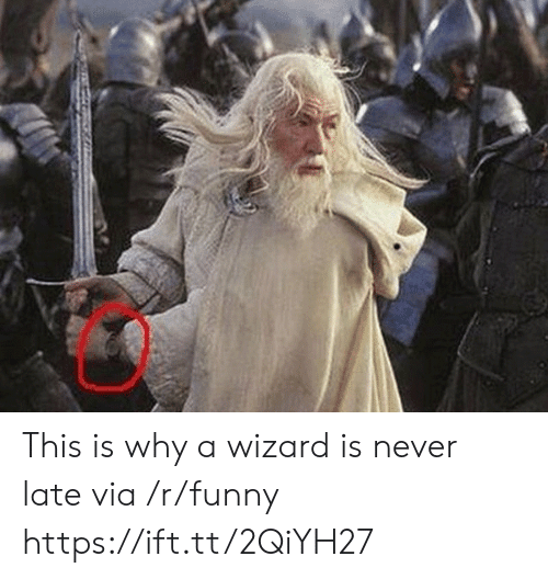 Never Late: This is why a wizard is never late via /r/funny https://ift.tt/2QiYH27