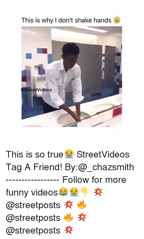 Dank Memes: This is why I don't shake hands  StreetVideos This is so true😭 StreetVideos Tag A Friend! By:@_chazsmith ----------------- Follow for more funny videos😂😭👇 💥 @streetposts 💥 🔥 @streetposts 🔥 💥 @streetposts 💥