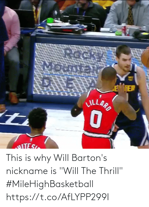 "nickname: This is why Will Barton's nickname is ""Will The Thrill""   #MileHighBasketball   https://t.co/AfLYPP299I"