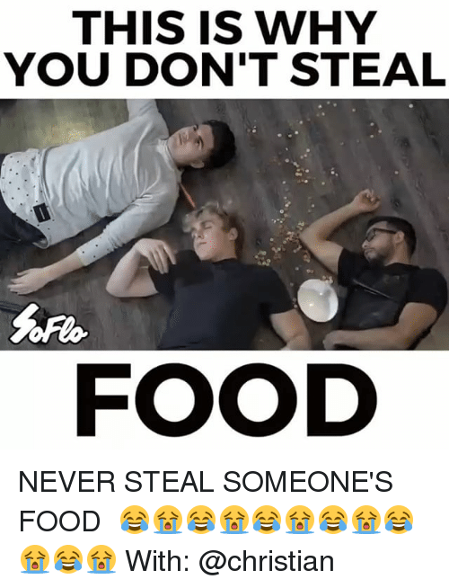 stealing food: THIS IS WHY  YOU DON'T STEAL  FOOD NEVER STEAL SOMEONE'S FOOD⠀ 😂😭😂😭😂😭😂😭😂😭😂😭⠀ With: @christian