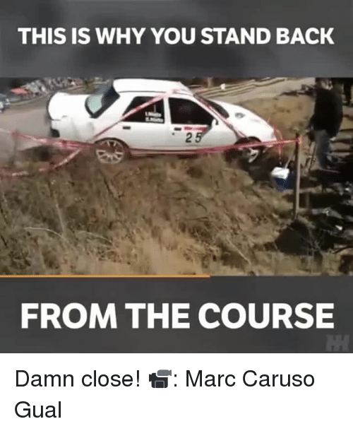 caruso: THIS IS WHY YOU STAND BACK  FROM THE COURSE Damn close! 📹: Marc Caruso Gual