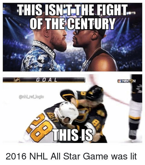 All Star, Lit, and Memes: THIS ISNLTHE FIGHT.  OF THECENTURY  THIS IS 2016 NHL All Star Game was lit