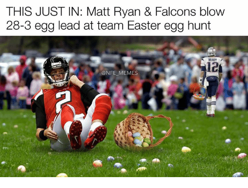 Easter, Memes, and Nfl: THIS JUST IN: Matt Ryan & Falcons blow  28-3 egg lead at team Easter egg hunt  BRADY  H12  NFL MEMES