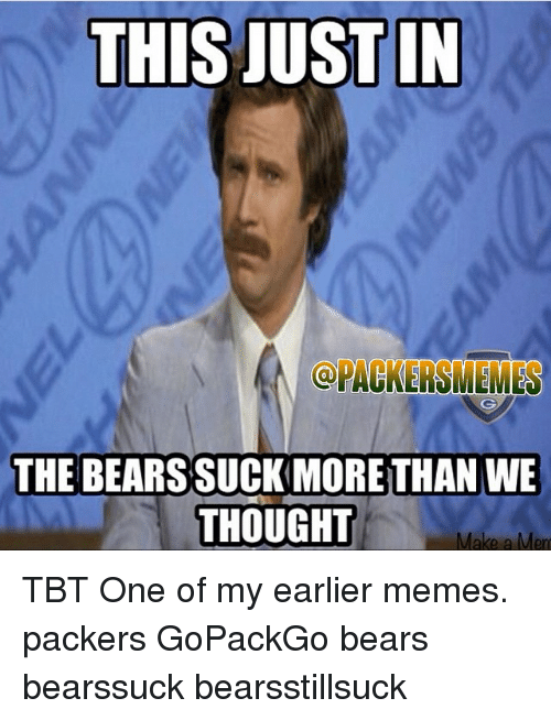 this justin pagkersmenes the bears suckmore than we thought tbt 810420 🔥 25 best memes about green bay packers, meme, and memes green,Packers Win Meme